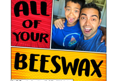 All of Your Beeswax is LIVE!
